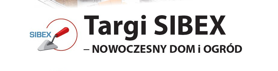 Targi Budowlane SIBEX NOWOCZESNY DOM 2-4 MARZEC 2018